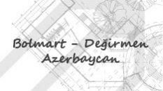 Bolmart / Değirmen / AZERBAYCAN